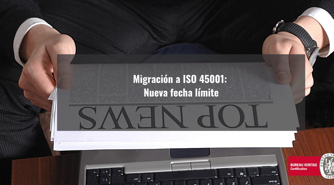 Migración a ISO 45001: nueva fecha límite